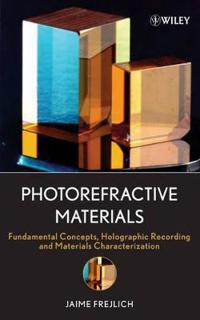 Photorefractive Materials: Fundamental Concepts, Holographic Recording and