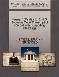Maynard (Paul) V. U.S. U.S. Supreme Court Transcript of Record with Supporting Pleadings