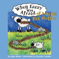 When Fuzzy Was Afraid Of Losing His Mother