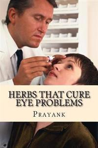 Herbs That Cure Eye Problems