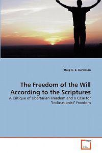 The Freedom of the Will According to the Scriptures