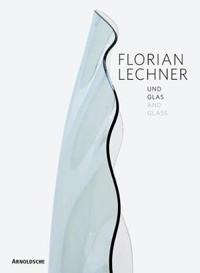 Florian Lechner und Glas / and Glass