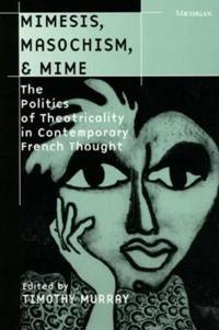 Mimesis, Masochism, & Mime
