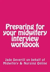 Preparing for Your Midwifery Interview Workbook