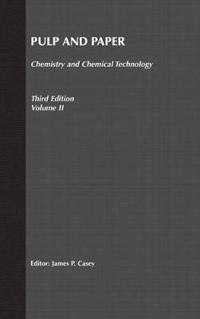 Pulp and Paper: Chemistry and Chemical Technology, Volume 2