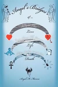 Angel's Bridges Of Love, Life And Death