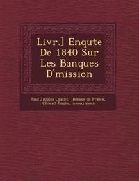 Livr.] Enqu¿te De 1840 Sur Les Banques D'¿mission