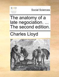 The Anatomy of a Late Negociation. ... the Second Edition.