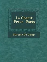 La Charit¿ Priv¿e ¿ Paris