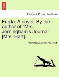 Freda. a Novel. by the Author of Mrs. Jerningham's Journal [Mrs. Hart]. Vol. III.