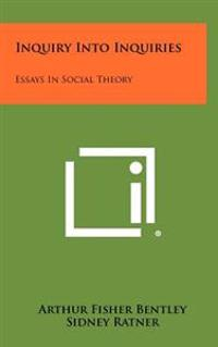 Inquiry Into Inquiries: Essays in Social Theory