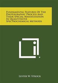 Fundamental Features of the Photographic Process and Their Special Manifestation in Quantitative Spectrochemical Methods
