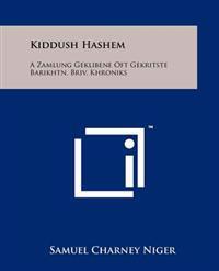 Kiddush Hashem: A Zamlung Geklibene Oft Gekritste Barikhtn, Briv, Khroniks