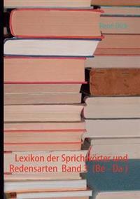 Lexikon Der Sprichw Rter Und Redensarten Band 3 (Be - Da )