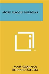 More Maggie Muggins
