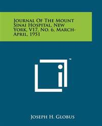 Journal of the Mount Sinai Hospital, New York, V17, No. 6, March-April, 1951