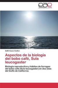 Aspectos de La Biologia del Bobo Cafe, Sula Leucogaster