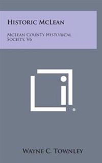 Historic McLean: McLean County Historical Society, V6