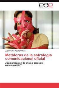 Metaforas de La Estrategia Comunicacional Oficial