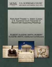 Paris Adult Theatre I V. Slaton (Lewis) U.S. Supreme Court Transcript of Record with Supporting Pleadings