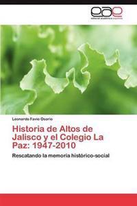 Historia de Altos de Jalisco y El Colegio La Paz