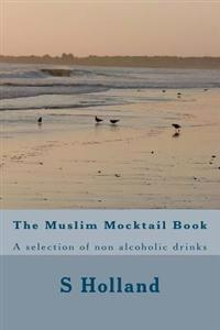 The Muslim Mocktail Book