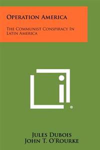 Operation America: The Communist Conspiracy in Latin America