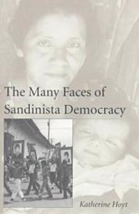 The Many Faces of Sandinista Democracy