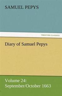 Diary of Samuel Pepys - Volume 24