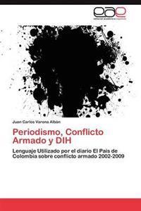 Periodismo, Conflicto Armado y Dih