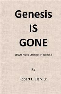 Genesis Is Gone: 15,000 Word Changes in Genesis