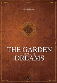 The Garden of All the Dreams: Chronicless of the Greater Dream III