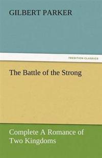 The Battle of the Strong - Complete a Romance of Two Kingdoms