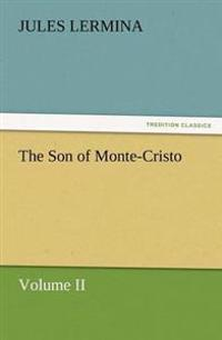 The Son of Monte-Cristo, Volume II