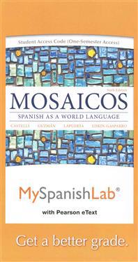 Myspanishlab with Pearson Etext -- Access Card -- For Mosaicos: Spanish as a World Language (One Semester Access)