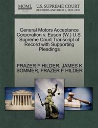 General Motors Acceptance Corporation V. Eason (W.) U.S. Supreme Court Transcript of Record with Supporting Pleadings