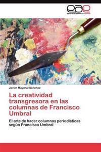 La Creatividad Transgresora En Las Columnas de Francisco Umbral