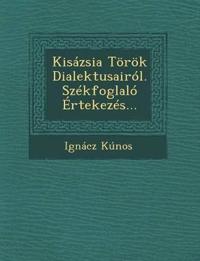 Kisázsia Török Dialektusairól. Székfoglaló Értekezés...