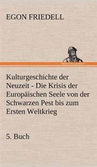 Kulturgeschichte Der Neuzeit - 5. Buch