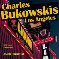 Charles Bukowskis Los Angeles