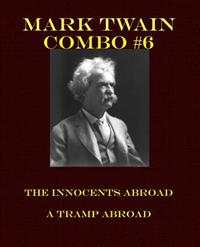 Mark Twain Combo #6: The Innocents Abroad/A Tramp Abroad