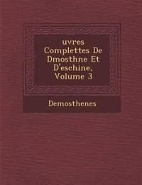 Uvres Complettes de D Mosth Ne Et D'Eschine, Volume 3