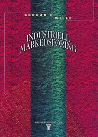 Industriell markedsføring - Gunnar E. Wille pdf epub