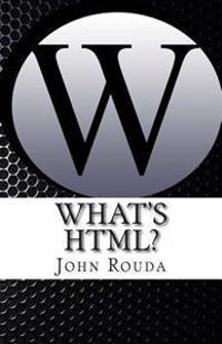 What's HTML?: Learn It in 4 Hours