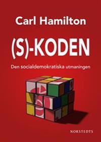 S-koden : den socialdemokratiska utmaningen