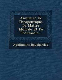Annuaire De Th¿rapeutique, De Mati¿re M¿dicale Et De Pharmacie...