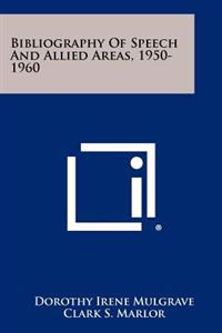 Bibliography of Speech and Allied Areas, 1950-1960