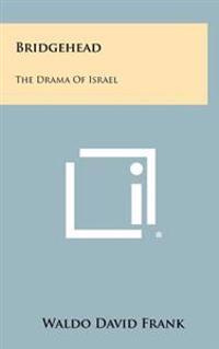 Bridgehead: The Drama of Israel