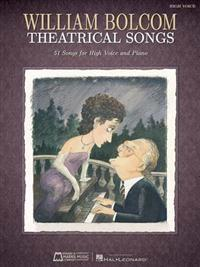 William Bolcom: Theatrical Songs: High Voice