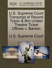 U.S. Supreme Court Transcript of Record Tyson & Bro United Theatre Ticket Offices V. Banton